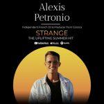 Alexis Petronio lanza su primer single, «Strange», con Keith, con un esperanzador mensaje post-pandémico
